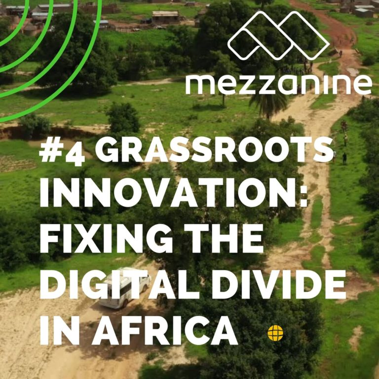 #4: Grassroots Innovation: Fixing the digital divide in Africa